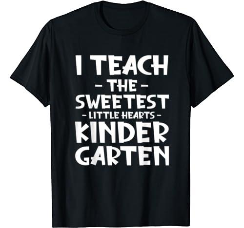 I Teach The Sweetest Little Hearts T Shirt