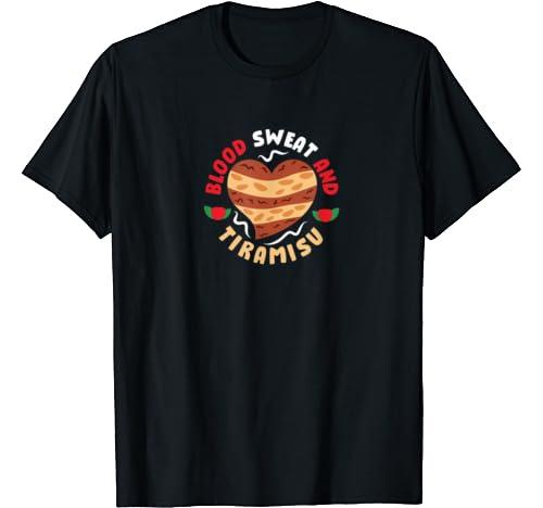 Funny Italians Tees   Blood Sweat And Tiramisu T Shirt
