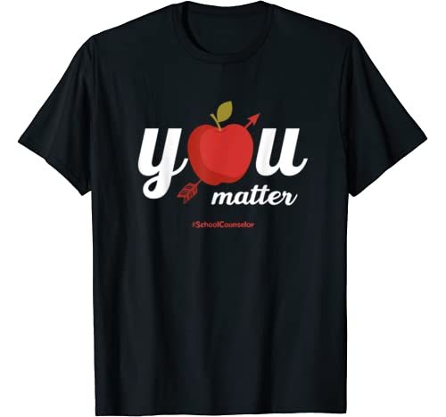 You Matter Apple School Counselor Teacher Kindness Gift T Shirt