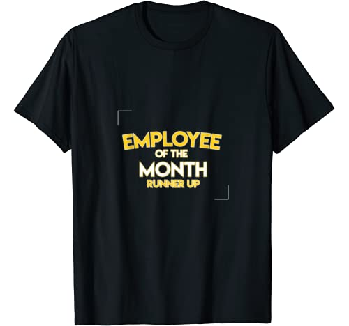 Employee Of The Month Runner Up Office Funny Awesome Gift T Shirt