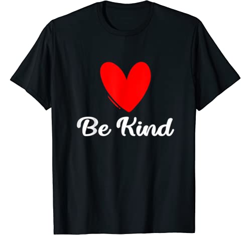 Be Kind Fun Heart Valentines Day Family Celebrate Love T Shirt