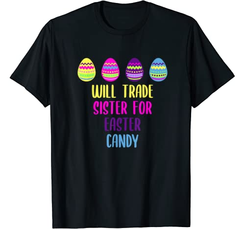 Will Trade Sister For Easter Candy Christmas T Shirt