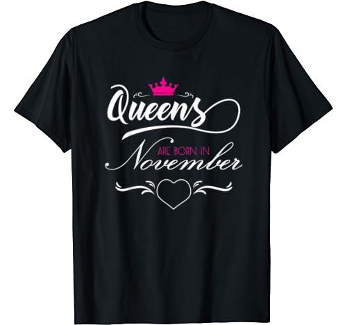 Queens Are Born In November T Shirt Women Tshirt Girls Woman T Shirt