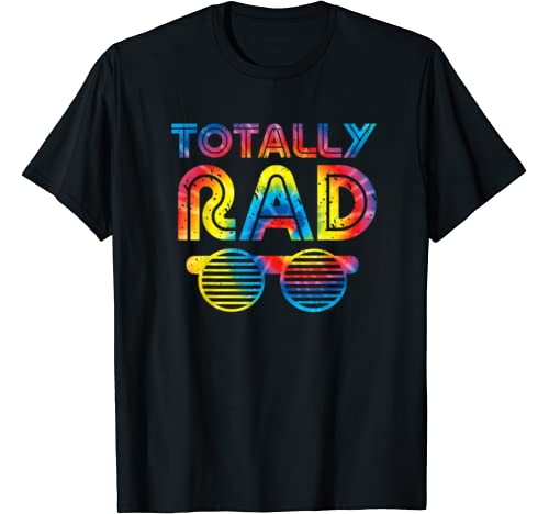 Funny 80's Totally Rad | Tie Dye 1980's Lover Gift T Shirt