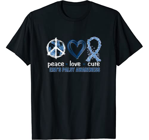 Peace Love Cure Erb's Palsy Awareness T Shirt