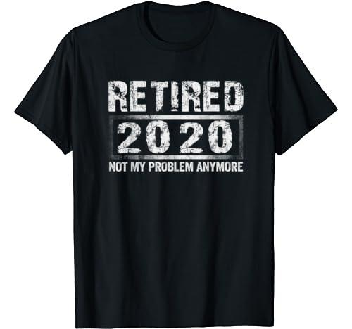 Retired 2020, Funny Retirement Gifts For Men & Women T Shirt