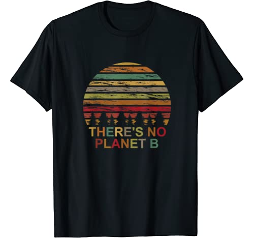 Vintage Earth Day   There Is No Planet B Lover Gift T Shirt