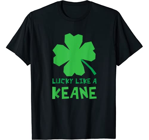 Lucky Like A Keane Shamrock St Patricks Day T Shirt