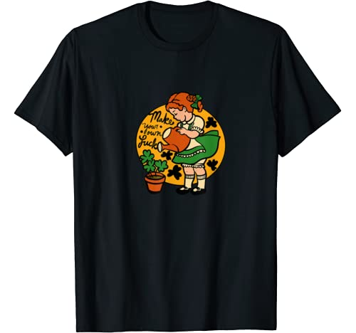 Make Your Own Luck Fun Lucky St. Patrick's Day T Shirt