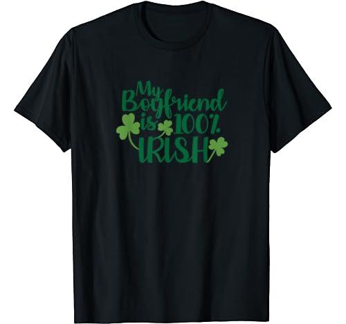 St. Patrick's Day Design   My Boyfriend Is 100% Irish T Shirt