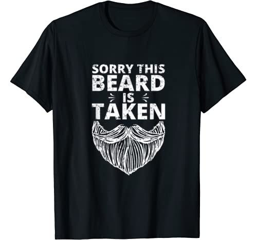 Mens Sorry This Beard Is Taken Funny Valentines Day Gift For Men T Shirt