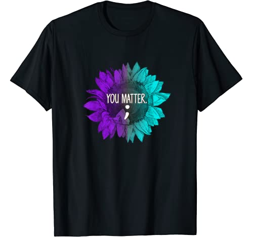You Matter Sunflower Suicide Prevention Semicolon Gifts T Shirt