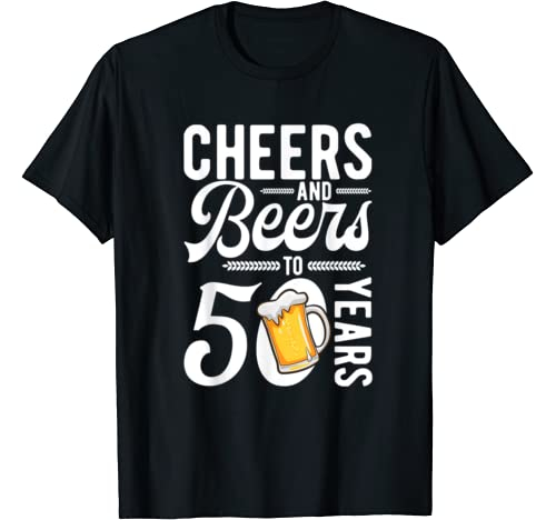 Mens 50th Birthday Shirt For Men Funny Cheers & Beers To 50 Years T Shirt