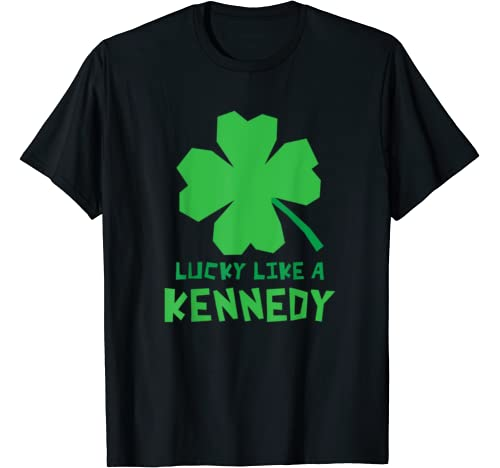Lucky Like A Kennedy Shamrock St Patricks Day T Shirt