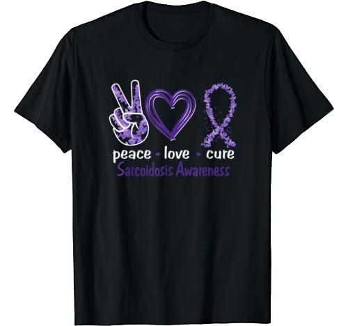 Peace Love Cure Sarcoidosis Awareness T Shirt