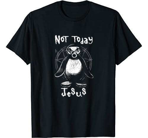Not Today Jesus Yes, Today Satan, Satanic T Shirt