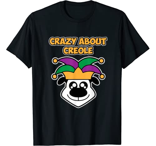 Dog Design For Mardi Gras For Men   Crazy About Creole T Shirt