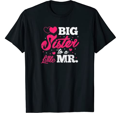 Big Sister To A Little Mr T Shirt