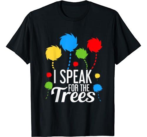 Earth Day 2020 I Speak For The Trees Environmental Awareness T Shirt