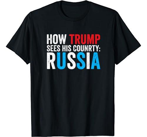 Anti Trump Usa Russia   Funny Impeachment Political Quote T Shirt