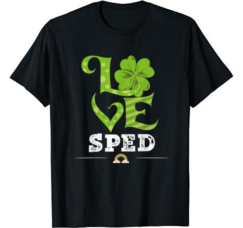 Love Shamrock Sped Teacher St Patricks Day Men Women T Shirt