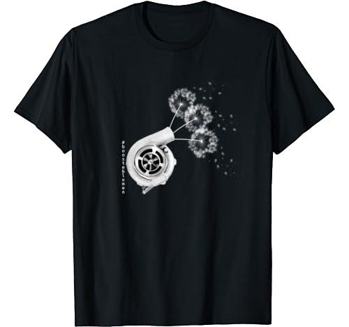 Boosteblumen Das T-Shirt f/ür alle Turbolader-Fans