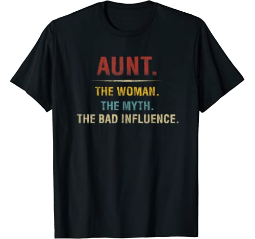 Aunt The Woman The Myth The Bad Influence Funny Mothers Day T Shirt