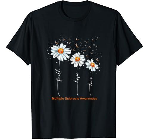 Faith Hope Love Daisy Multiple Sclerosis Awareness T Shirt