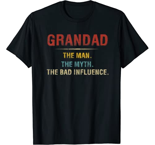 Grandad The Man The Myth The Bad Influence Funny Fathers Day T Shirt