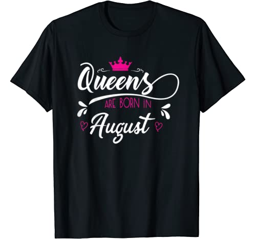 Queens Are Born In August T Shirt Women Tshirt Girls Woman T Shirt
