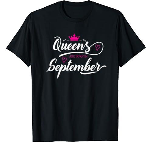Queens Are Born In September Shirt Women Tshirt Girls Woman T Shirt