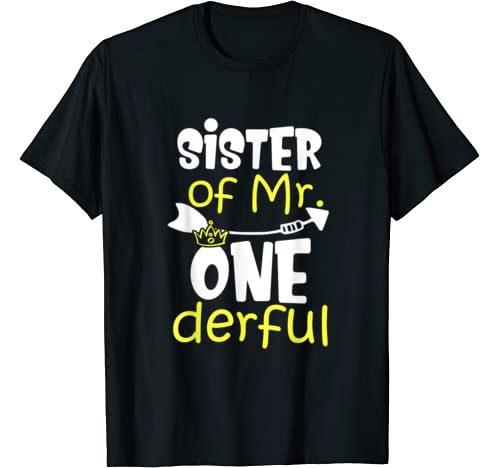 Sister Of Mr. Onederful 1st Birthday Matching Family Set T Shirt