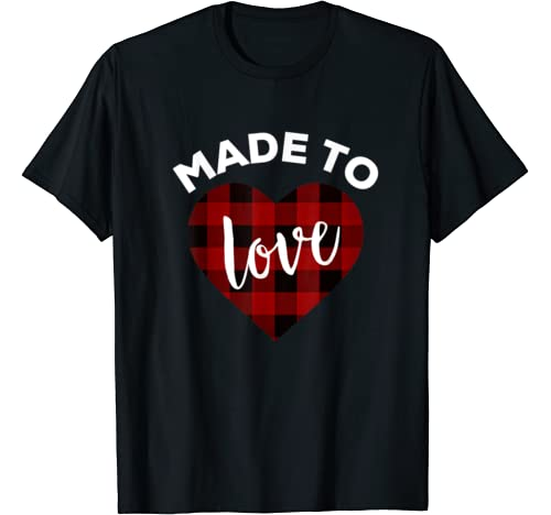 Made To Love Shirt,Red Buffalo Plaid Heart Valentines Day T Shirt