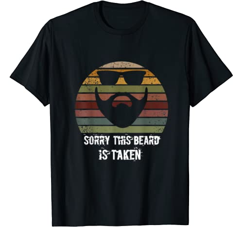 Mens Sorry This Beard Is Taken Shirt, Valentines Day Gift For Men T Shirt