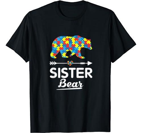 Sister Bear Autism Awareness Shirt Autism Big Sister Gifts T Shirt