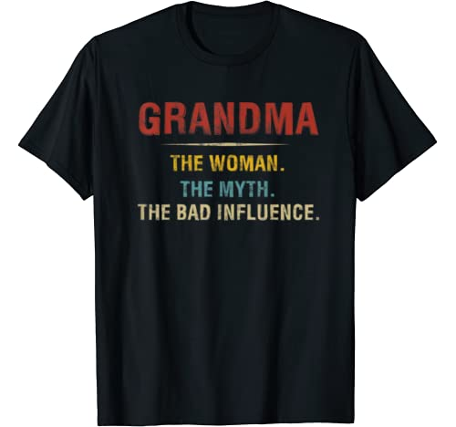 Grandma The Woman The Myth The Bad Influence Mothers Day T Shirt