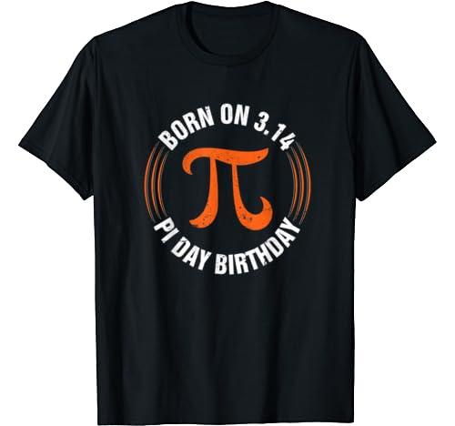 Funny Born On 3.14 Pi Day Birthday Gift For Men Women Kid T Shirt