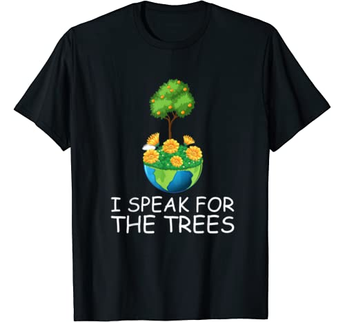 I Speak For The Trees Funny Earth Day 2020 50th Anniversary T Shirt