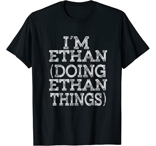 I'm Ethan Doing Ethan Things Family Reunion First Name T Shirt
