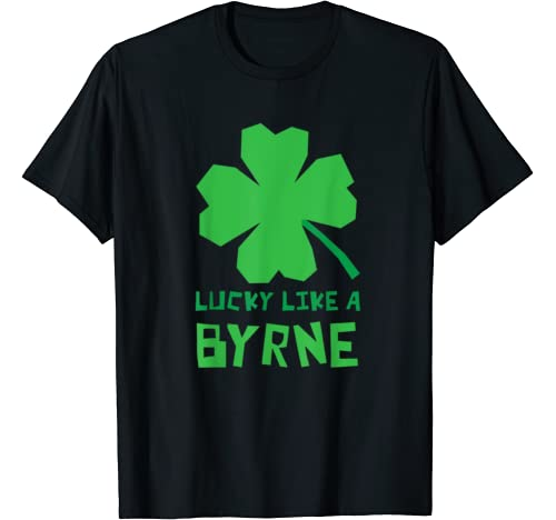 Lucky Like A Byrne Shamrock St Patricks Day T Shirt