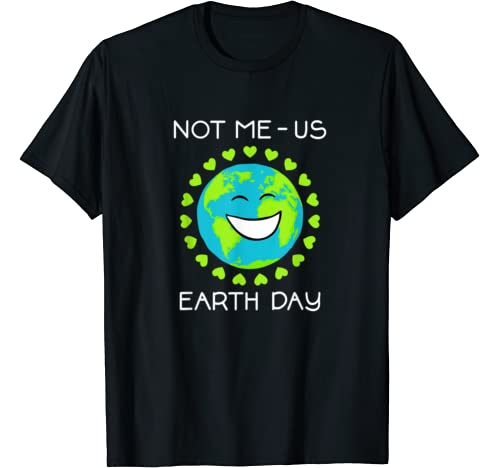 Bernie Sanders Not Me Us Earth Day Environmental Nature Gift T Shirt