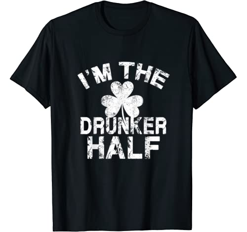Vintage I'm The Drunker Half Funny Drinking St. Patricks Day T Shirt