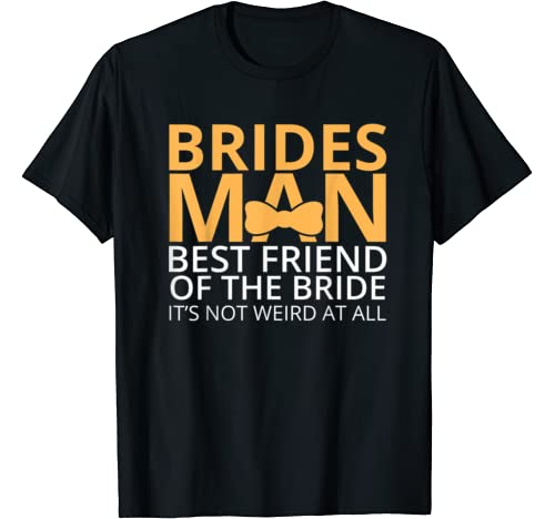 Best Friend Of The Bride Bridesman Slogan T Shirt