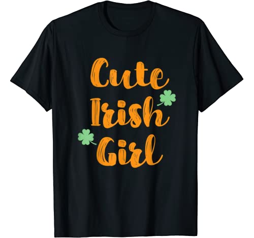 Cute Irish Girl T Shirt Funny St. Patricks Day Shirt Women T Shirt