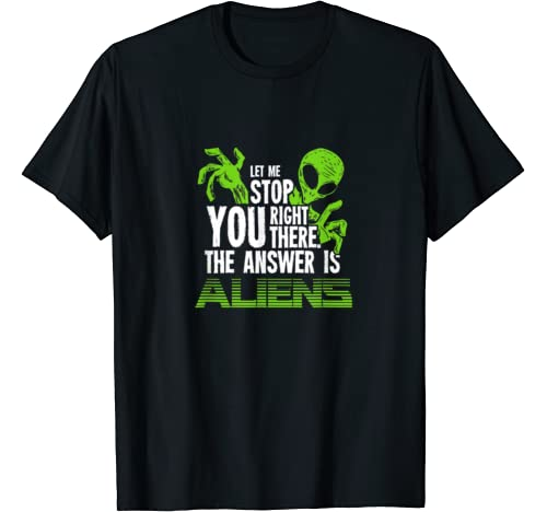 The Answer Is Aliens Gift For Ancient Astronaut Theorist T Shirt