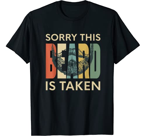 Sorry This Beard Is Taken Vintage Valentines Gift For Men T Shirt