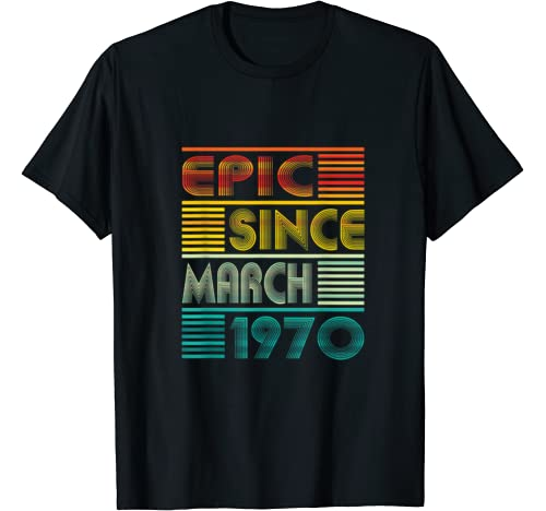 Epic Since March 1970 50th Birthday Gift 50 Years Old T Shirt