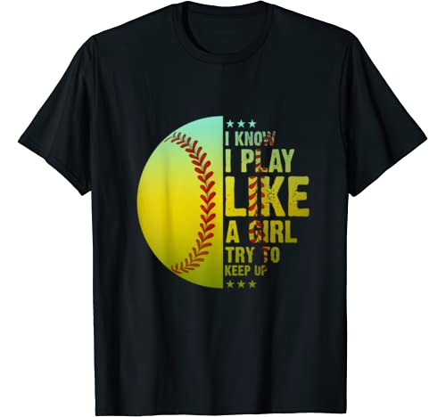 Softball Shirts For Girls I Know Like A Girl Try To Keep Up T Shirt