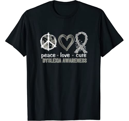 Peace Love Cure Dyslexia Awareness T Shirt