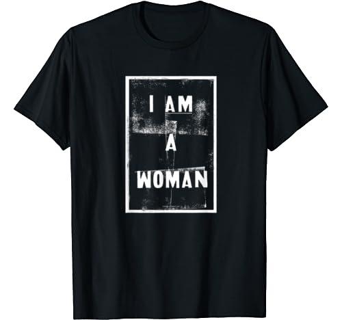 I Am A Woman   Black History Pride Civil Rights Sign T Shirt